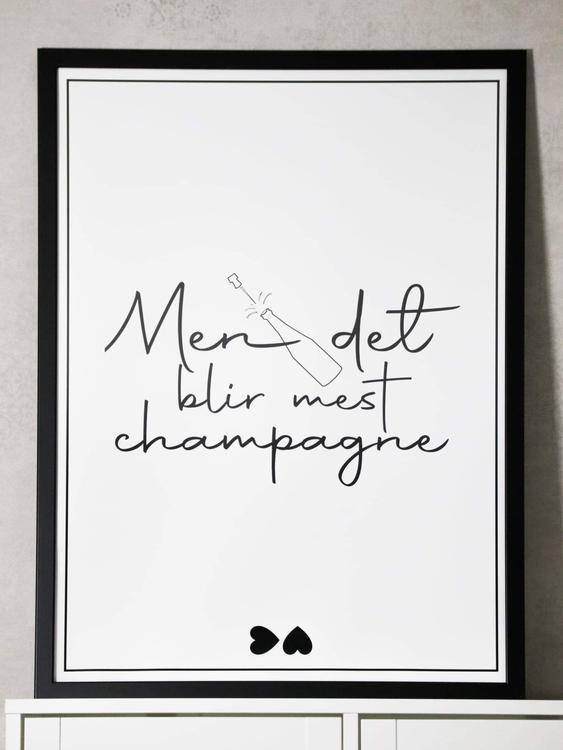 """Poster """" Det blir mest champagne"""""""