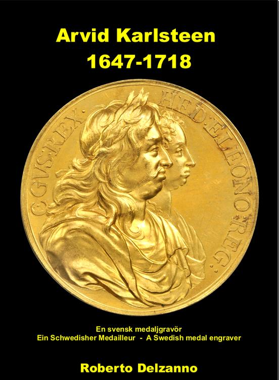 Arvid Karlsteen 1647-1718 - En svensk medaljgravör - Utkommer 2023