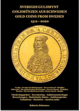 SVERIGES GULDMYNT 1512-2020 - Värderingskatalog med inventering och statistik - 450 sidor