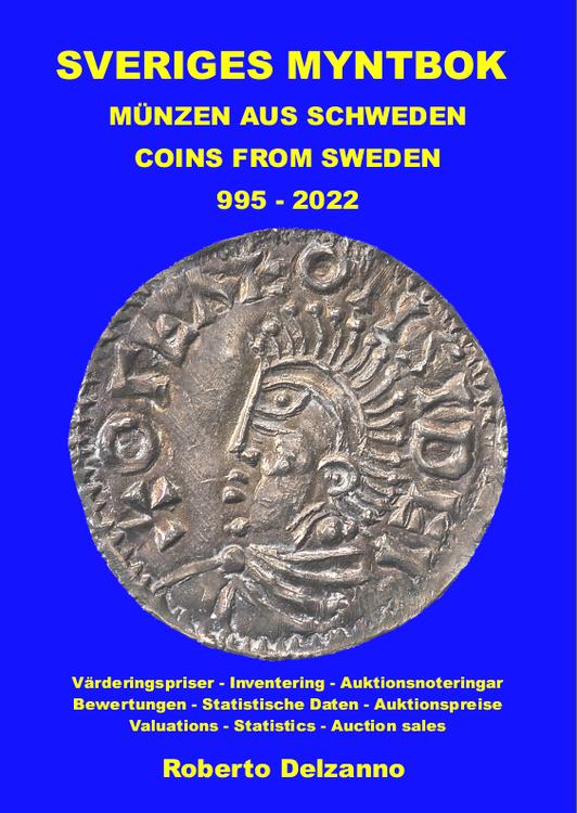 SVERIGES MYNTBOK 995-2022 - Värderingskatalog med inventering och statistik - 2 delar totalt 1320 sidor -  Nominerad till bästa myntbok i världen av IAPN!