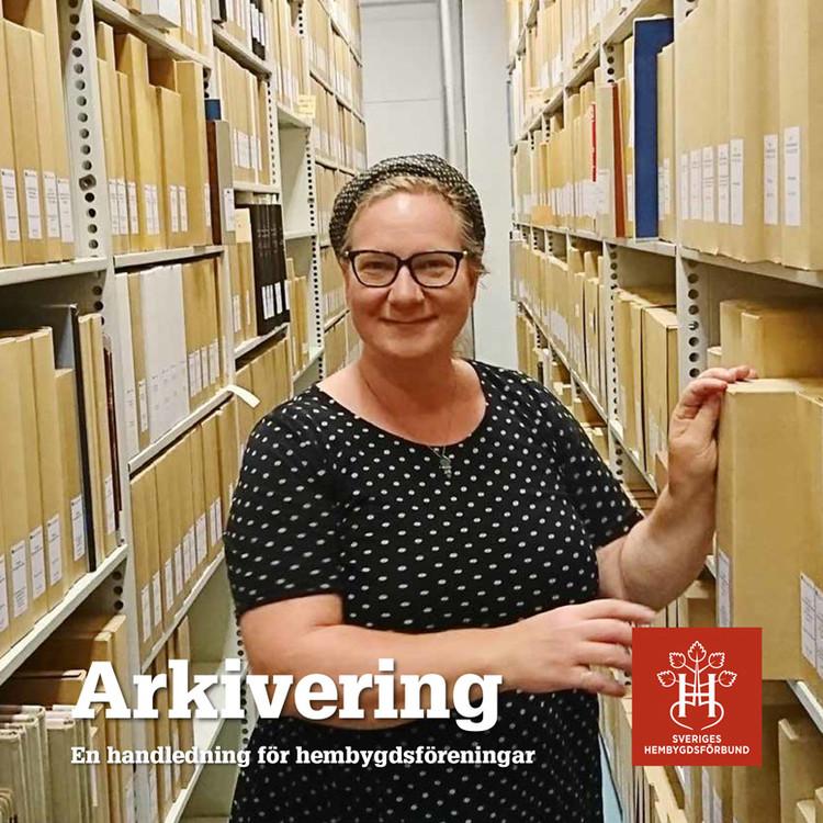 Arkivering - en handledning för hembygdsföreningar