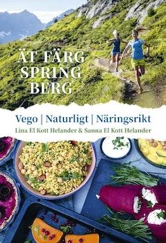Ät färg spring berg : Vego, naturligt, näringsrikt