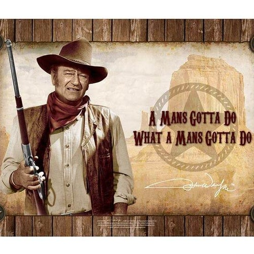 "Plåtskylt 30X20cm ""John Wayne A Man Gotta Do..."""