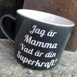Jag är Mamma vad är din Superkraft - Muggtryck
