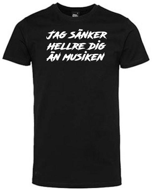 JAG SÄNKER HELLRE DIG ÄN MUSIKEN | Tshirt
