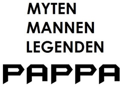 MYTEN MANNEN LEGENDEN PAPPA - Muggtryck