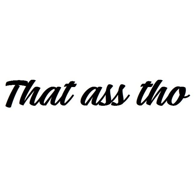 Dekal - That ass tho