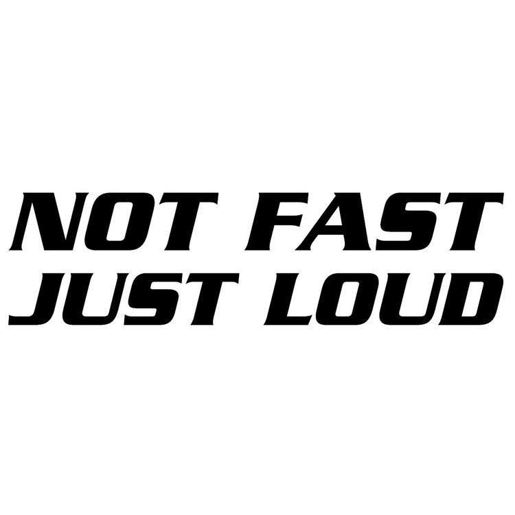 Dekal - NOT FAST JUST LOUD
