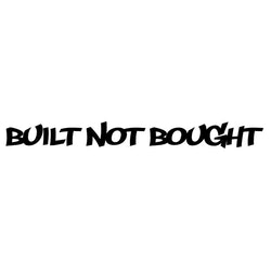 Dekal - BUILT NOT BOUGHT