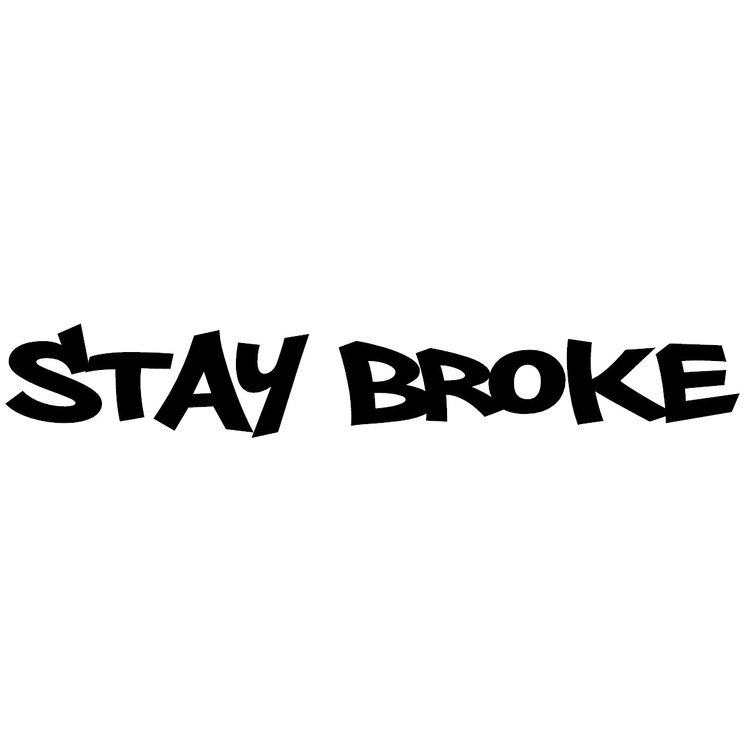 Dekal - STAY BROKE