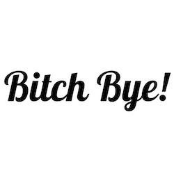 Dekal - Bitch Bye!