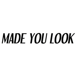 Dekal - MADE YOU LOOK