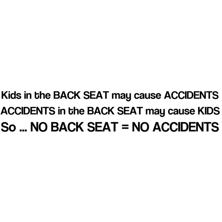 Dekal - Kids in BACK SEAT may cause ACCIDENTS