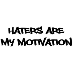 Dekal - HATERS ARE MY MOTIVATION