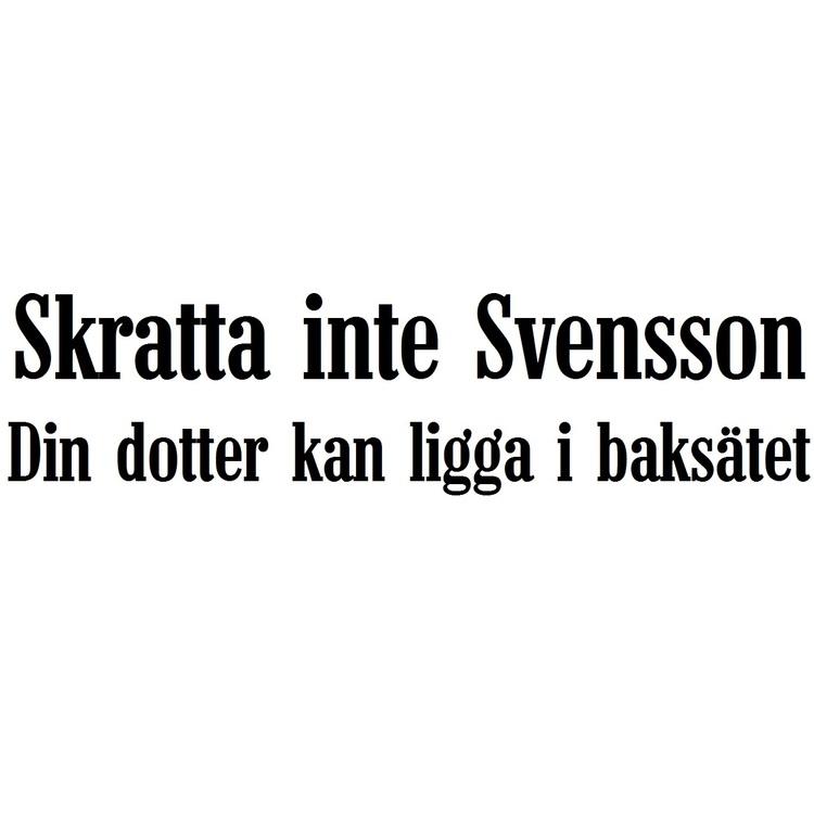 Dekal - Skratta inte Svensson Din dotter kan ligga i baksätet