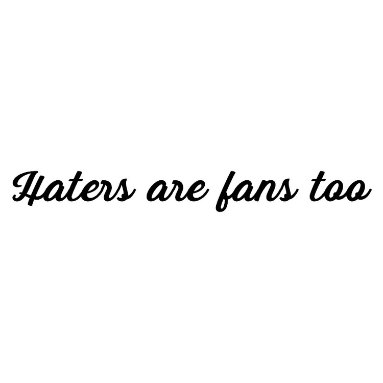 Dekal - Haters are fans too