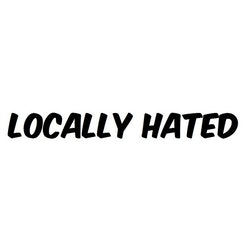 Dekal - LOCALLY HATED #1