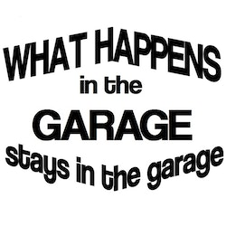 Dekal - What happens in the garage stays in the garage