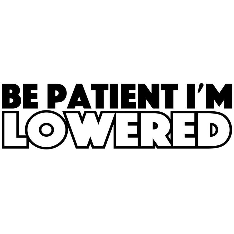 Dekal - Be patient i'm lowered