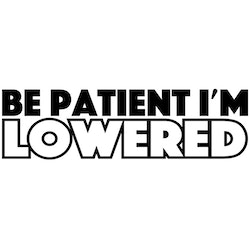 Dekal - Be patient i'm lowered