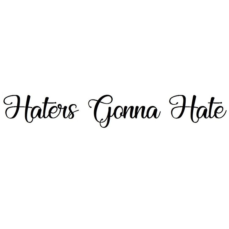 Dekal -  Haters Gonna Hate
