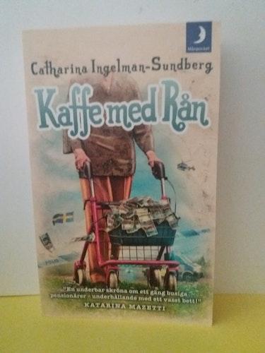 CATHARINA INGELMAN-SUNDBERG   KAFFE MED RÅN