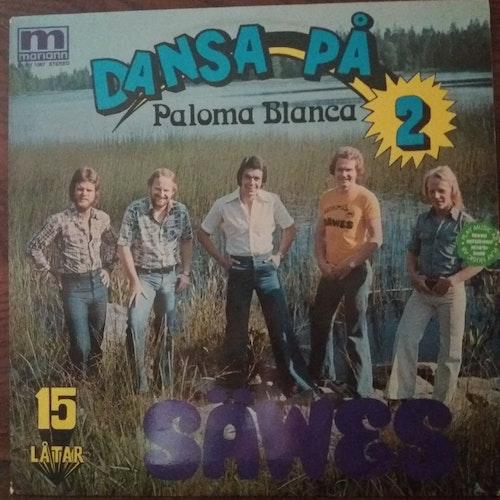 SÄWES DANSA PÅ PALOMA BLANCA