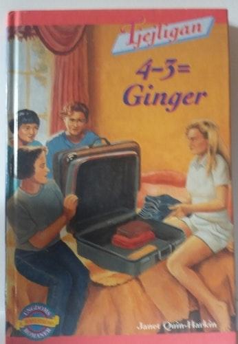 4-3 = GINGER   JANET QUIN-HARKIN  BEGAGNAT