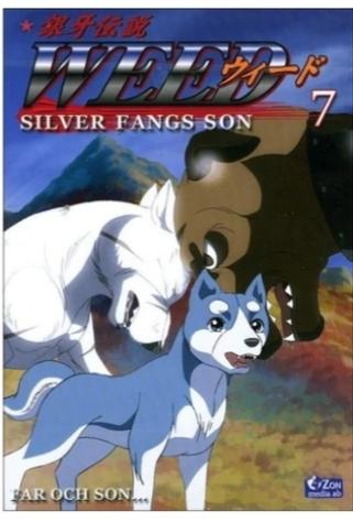 Weed - Silverfangs son - Vol 7 Far och son  ( NY  )