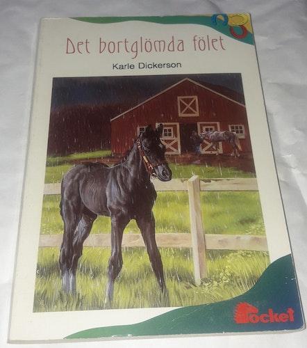 DET BORTGLÖMDA FÖLET  KARLE DICKERSON