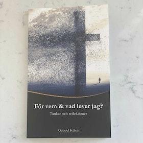 Boken: För vem & vad lever jag?