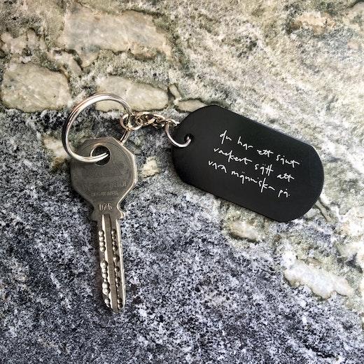 Nyckelring: du har ett sånt vackert sätt att vara människa på.