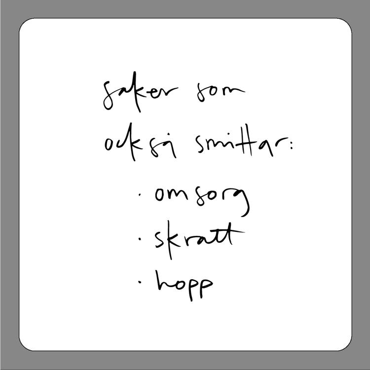 Underlägg: saker som också smittar: omsorg, skratt, hopp