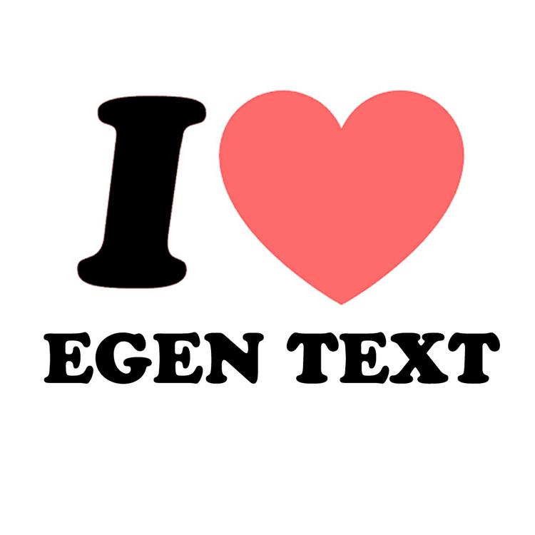 "Bildekal - ""I Love EGEN TEXT"""