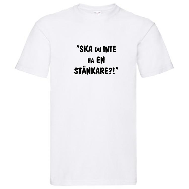 """T-Shirt, """"Ska du inte ha en stänkare?!"""", Svenska Citat"""