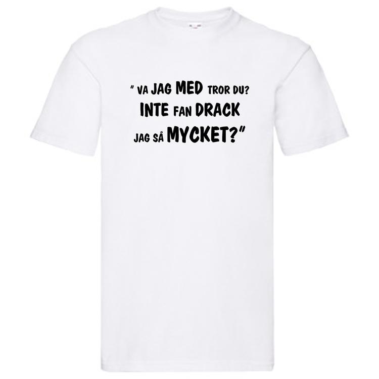 """T-Shirt, """"Inte fan drack jag så mycket"""", Svenska Citat"""