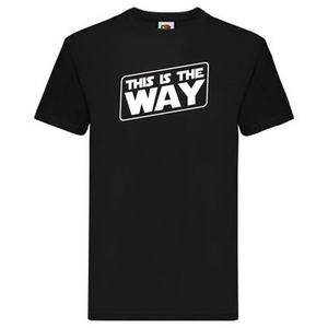 "T-Shirt - ""This is the way"""