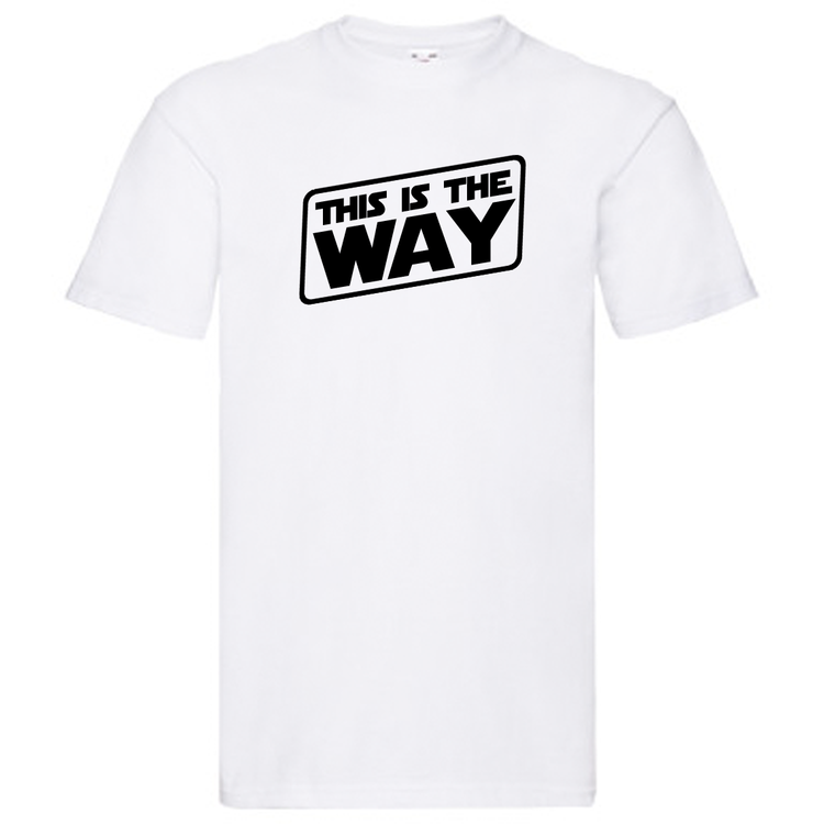 """T-Shirt - """"This is the way"""""""
