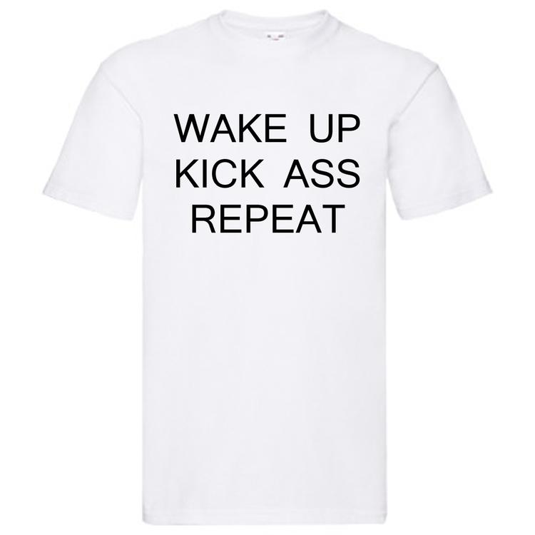 "T-Shirt - ""Wake up Kick Ass Repeat"""
