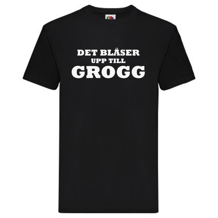 T-Shirt - Det blåser upp till GROGG