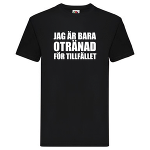 T-Shirt - Otränad för tillfället