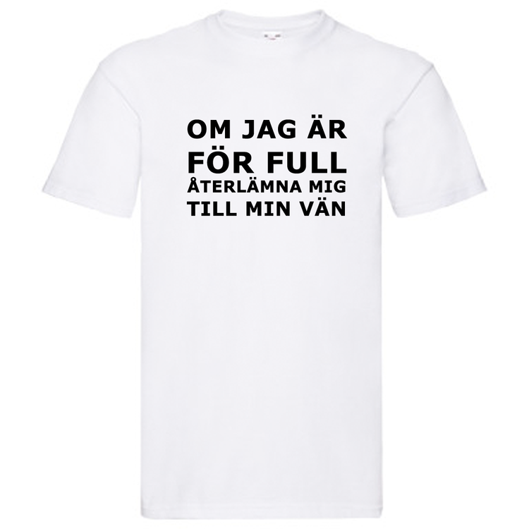 Par T-Shirt - Om jag är för full, återlämna mig