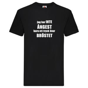 T-Shirt - Inte ÅNGEST, tryck över BRÖSTET