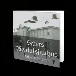 BOK SÄTERS MENTALSJUKHUS - FOTON FRÅN FÖRR