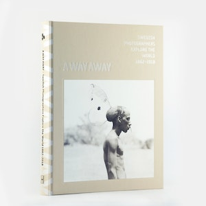 A WAY AWAY – Swedish photographers explore the world 1862-2018