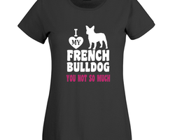 Love My Frenchie T-Shirt Dam