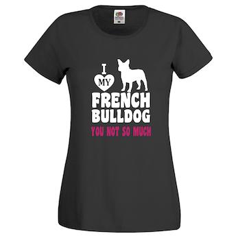 Love My Frenchie T-Shirt Dam