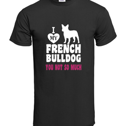 Love My Frenchie T-Shirt Herr