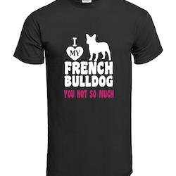 Love My Frenchie T-Shirt Herr