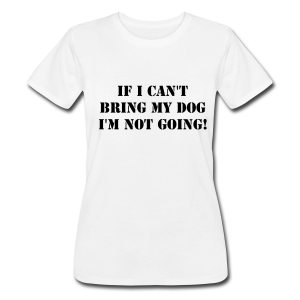 Not Without My Dog! T-Shirt Herr